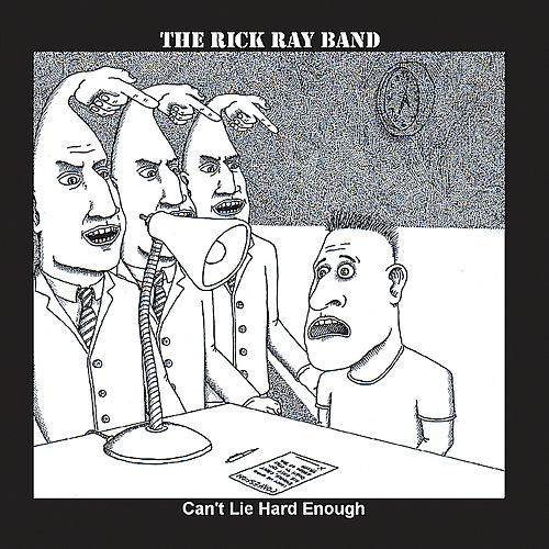 Can't Lie Hard Enough by Rick Ray