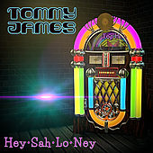 Hey Sah-Lo-Ney by Tommy James