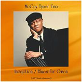 Inception / Blues for Gwen (All Tracks Remastered) von McCoy Tyner