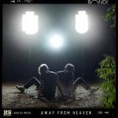 Away from Heaven by BONDI