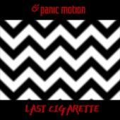 Last Cigarette by Panic Motion