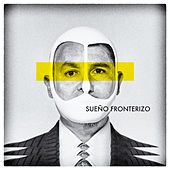 Sueño Fronterizo by Bostich