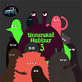 Unnatural Habitat 3 by Various Artists