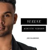 Vuelve (Acoustic Version) by Joe Blandino