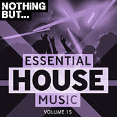 Nothing But... Essential House Music, Vol. 15 de Various Artists