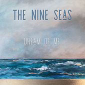 Dream of Me by The Nine Seas