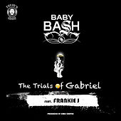 The Trials of Gabriel (feat. Frankie J) de Baby Bash