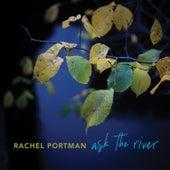 ask the river de Rachel Portman