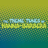 The Theme Tunes of Hanna-Barbera by London Music Works
