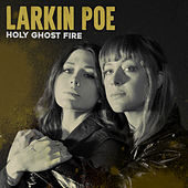 Holy Ghost Fire by Larkin Poe