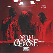 You Choose (feat. Tory Lanez) de Trav