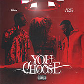 You Choose (feat. Tory Lanez) by Trav