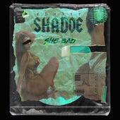 She Bad de Shadoe