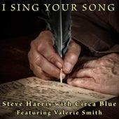 I Sing Your Song (feat. Circa Blue & Valerie Smith) de Steve Harris