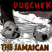 The Jamaican by Dubchek