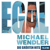 EGAL - Die größten Hits by Michael Wendler