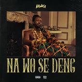 Na Wo Se Deng van Akwasi