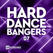 Hard Dance Bangers, Vol. 07 by Various Artists
