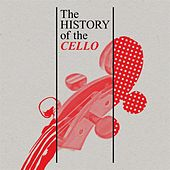 The History of the Cello de Various Artists