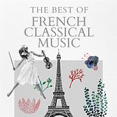 The Best of French Classical Music de Various Artists