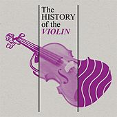 The History of the Violin de Various Artists