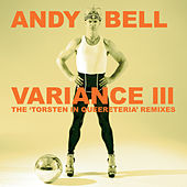 Variance III: The 'Torsten In Queereteria' Remixes de Andy Bell