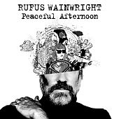 Peaceful Afternoon by Rufus Wainwright