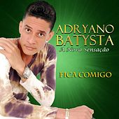 Fica Comigo de Adryano Batysta A Nova Sensação