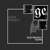 Ultra Magics: Electronica Town by Various Artists