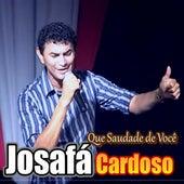 Que Saudade de Você de Josafá Cardoso