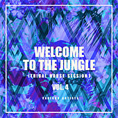 Welcome To The Jungle (Tribal House Session), Vol. 4 von Various Artists