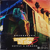 Straight Drop No Soda 3: Supply & Demand by No Soda Cxka