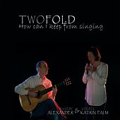 How Can I Keep from Singing di Duo Twofold