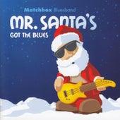 Mr. Santa's Got The Blues by Matchbox Bluesband