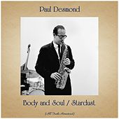 Body and Soul / Stardust (All Tracks Remastered) von Paul Desmond