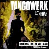 Dancing On The Volcano de TANGOWERK by NHOAH