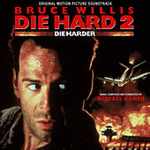 Die Hard 2: Die Harder (Original Motion Picture Soundtrack) de Michael Kamen
