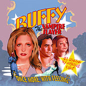 Buffy the Vampire Slayer: Once More, With Feeling (Original Cast Album) by Buffy the Vampire Slayer Cast