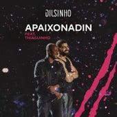 Apaixonadin (Ao Vivo) de Dilsinho