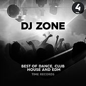 DJ Zone Vol. 4 (Best of Dance, Club, House and Edm) von The Tamperer, D.J. Pierre, Vitaminic, Triple X (XXX), Supercar, The Sample Bank, Sex On Monday, Keycorporation, BZS, David Jones, Will Gold, Soulcast, Black Town, YAN, Supanova