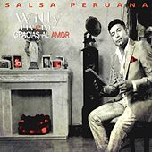 Salsa Peruana: Gracias al Amor de Willy Rivera