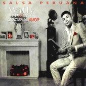Salsa Peruana: Gracias al Amor by Willy Rivera