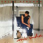 Salsa Peruana: Mi Vida de Willy Rivera