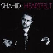 Heartfelt by Shahid