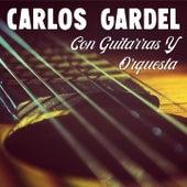 Carlos Gardel Con Guitarras y Orquesta von Carlos Gardel