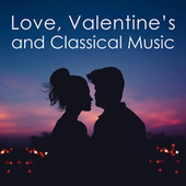 Love, Valentine's and Classical Music by Various Artists