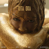 How To Be Lonely de Rita Ora