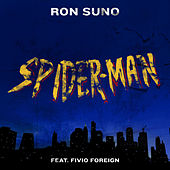 SPIDER-MAN (feat. Fivio Foreign) by Ron Suno