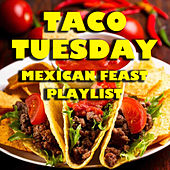 Taco Tuesday Mexican Feast Playlist by Various Artists