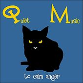 Quiet Music to Calm Anger by Various Artists